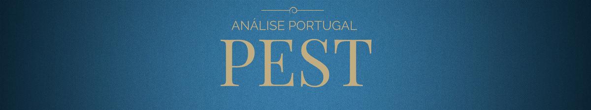 ANÁLISE PEST - LISTA COMPLETA DE FATORES EXTERNOS PARA PORTUGAL