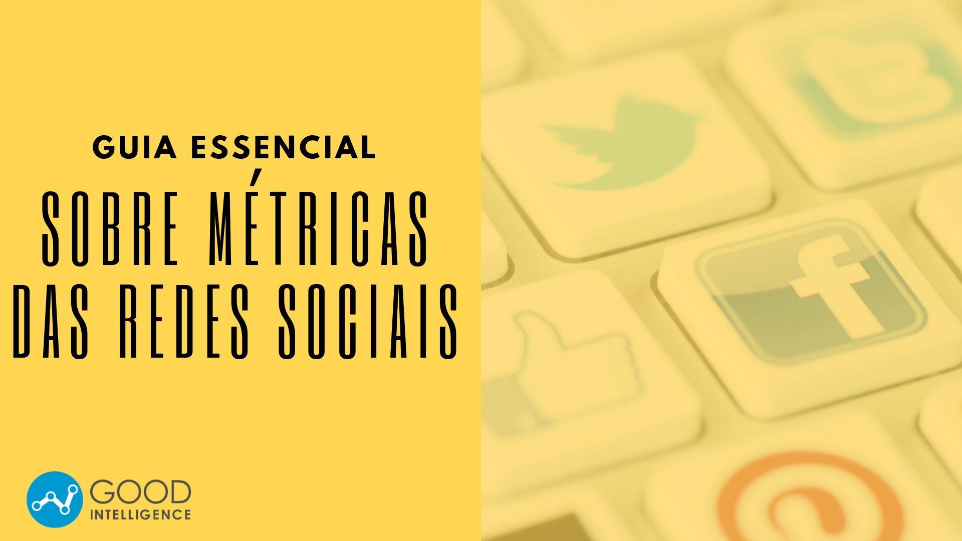 Guia essencial sobre métricas das Redes Sociais